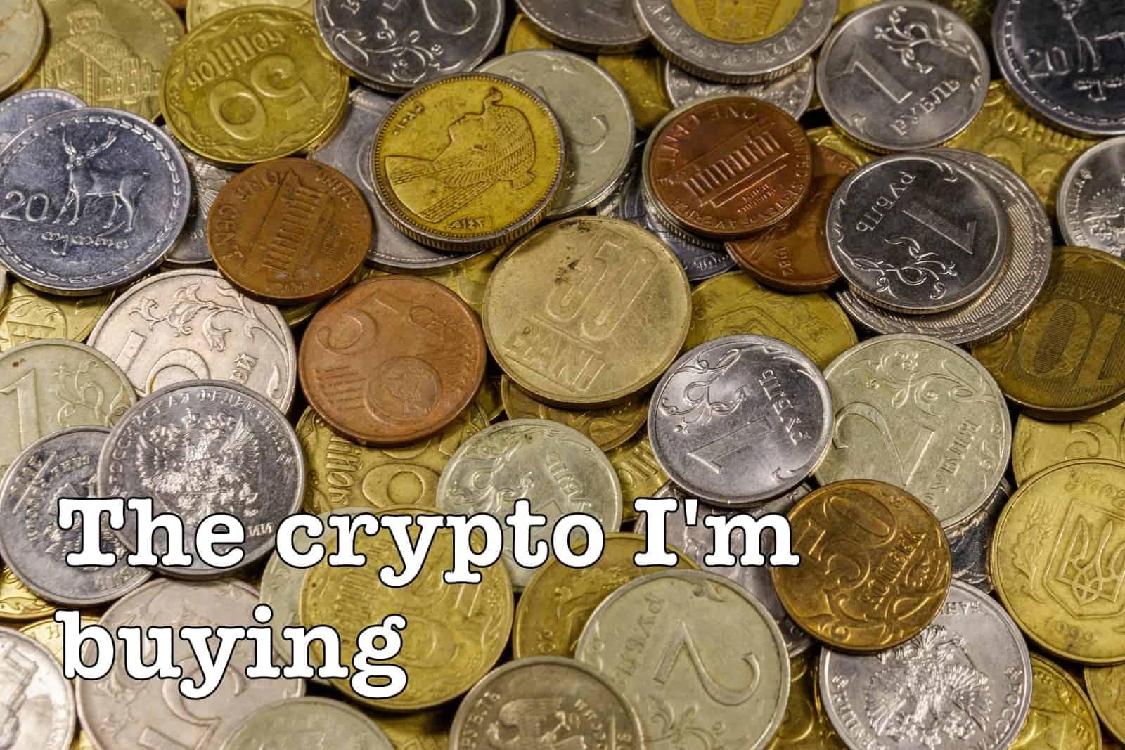 The Crypto I'm Buying
